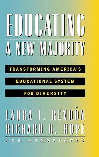 Educating a New Majority: Transforming America's...