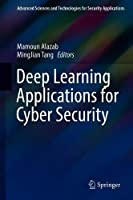 Deep Learning Applications for Cyber Security Front Cover