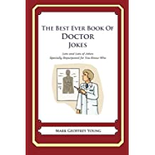The Best Ever Book of Doctor Jokes: Lots and Lots of Jokes Specially Repurposed for You-Know-Who