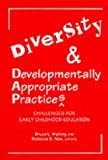 Diversity and Developmentally Appropriate Practices: Challenges for Early Childhood Education (Early Childhood Education Series)