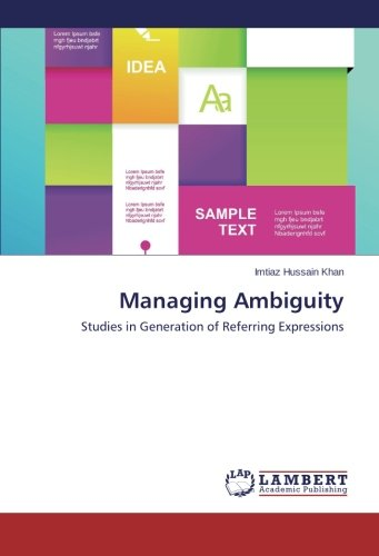 Managing Ambiguity: Studies in Generation of Referring Expressions PDF