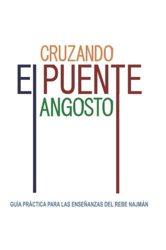 Cruzando el Puente Angosto: Guía práctica para las enseñanzas del Rebe Najmán (Spanish Edition)