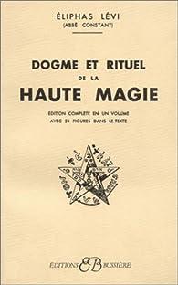 Dogme et rituel de la haute magie par Eliphas Lévi