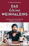 Das kleine Weinmaleins: Der Guide für mehr Spaß im Glas (German Edition)