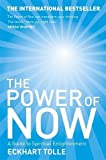 The Power of Now: A Guide to Spiritual Enlightenment by Tolle, Eckhart (February 1, 2001) Paperback