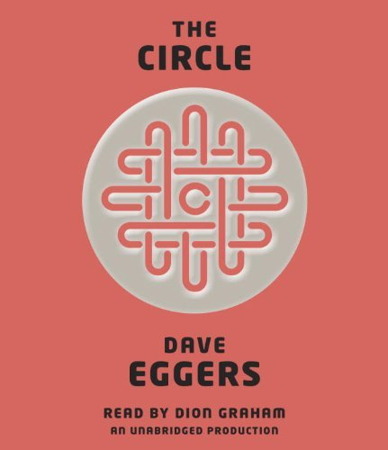 (The Circle by Dave Eggers (2013-10-22))