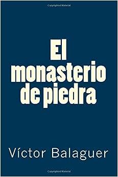 Colección Víctor Balaguer. El monasterio de piedra (Spanish Edition)