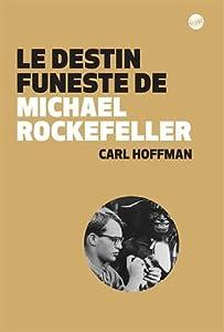 vignette de 'Le destin funeste de Michael Rockefeller (Carl Hoffman)'