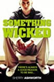 img - for Something Wicked by Sherry Ashworth (2004-05-04) book / textbook / text book