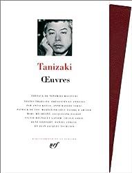 Tanizaki : Oeuvres, tome 1