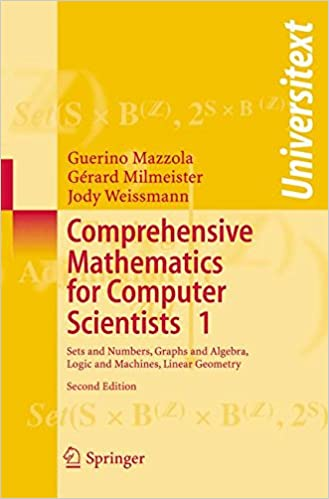 Comprehensive Mathematics For Computer Scientists 1 Sets And