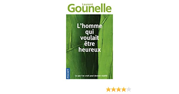 Homme Qui Voulait Etre Heureux French Edition Laurent