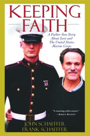 Keeping Faith: A Father-Son Story About Love and the United States Marine Corps