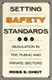 Setting Safety Standards, Ross E. Cheit, 0520067339