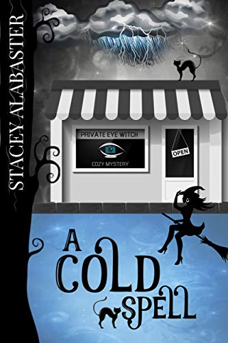 A Cold Spell (Private Eye Witch Cozy Mystery Book 2) by [Alabaster, Stacey]
