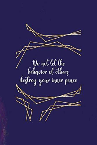 Do Not Let The Behavior Of Others Destroy Your Inner Peace: All Purpose 6x9 Blank Lined Notebook Journal Way Better Than A Card Trendy Unique Gift Purple Quartz Judgment