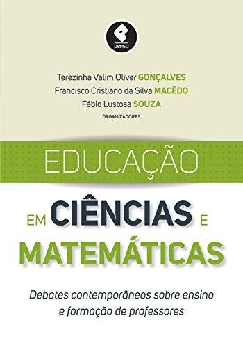 Educação em ciências e matemáticas: debates contemporâneos sobre ensino e formação de professores