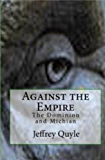 Against the Empire: The Dominion and Michian (The Ingenairii Series Book 5)