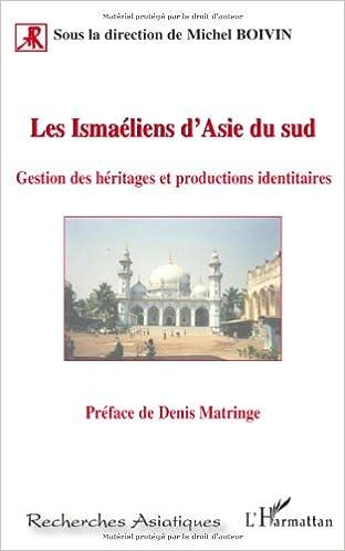Lire Les Ismaéliens d'Asie du Sud : Gestion des héritages et productions identitaires pdf epub