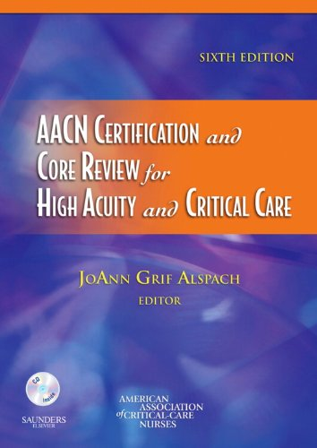 AACN Certification and Core Review for High Acuity and Critical Care (Alspach, AACN Certification and Core Review for High Acuity and Critical Care) Pdf