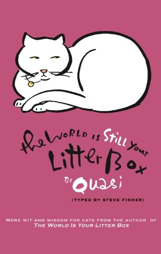 Read Online The World Is Still Your Litter Box ebook