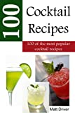 100 Popular Cocktail Recipes