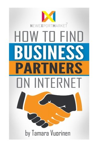 Download How to find Business Partners on Internet: Top 139 E-Commerce and B2B Marketplaces ebook