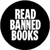 Badge Button Pin Read Banned Books Anti Censorship Free Speech Freedom Radical