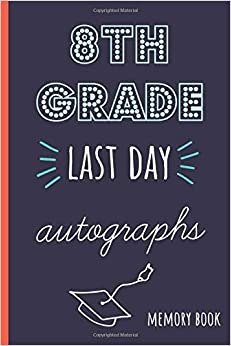 8th grade autographs: End of school year memory book