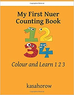 2790dc570cc My First Nuer Counting Book  Colour and Learn 1 2 3 (Nuer Kasahorow)  Paperback – Import