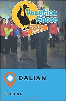 Vacation Goose Travel Guide Dalian China