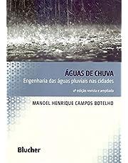 Águas de Chuva: Engenharia das águas Pluviais nas Cidades