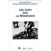 Les Juifs dans la Résistance