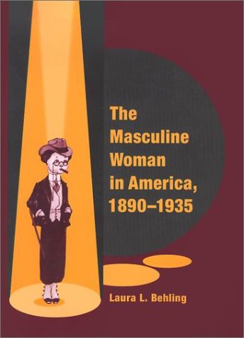 The Masculine Woman in America, 1890-1935