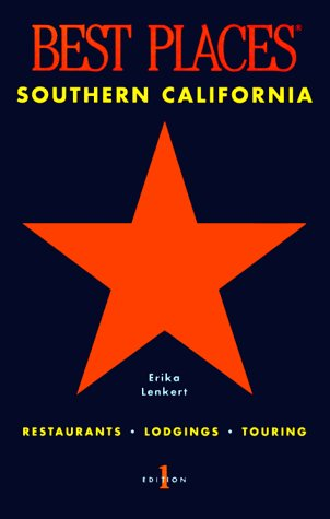 Southern California Best Places : Restaurants, Lodgings, Touring