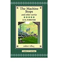 The machine stops and other stories par E. M. Forster