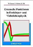 Greenschen Funktionen in der Festkorper- und Vielteilchenphysik, Gasser, Wilmut and Elk, Klaus, 3527402187