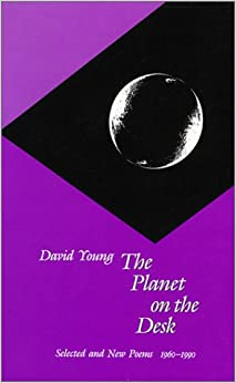 The Planet on the Desk: Selected and New Poems, 1960–1990 (Wesleyan Poetry Series)