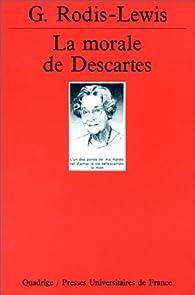 La morale de Descartes par Geneviève Rodis-Lewis