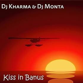 Amazon.com: Kiss in banus: Dj Kharma & Dj Monta: MP3 Downloads