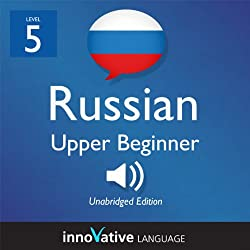 Learn Russian - Level 5: Upper Beginner Russian, Volume 1: Lessons 1-25
