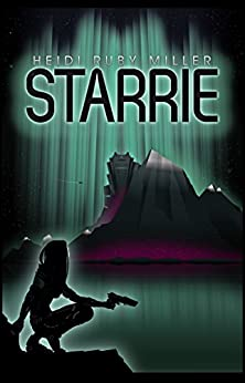 Starrie: (From the World of Ambasadora) by [Miller, Heidi Ruby]