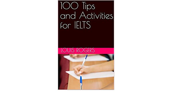 100 Tips and Activities for IELTS - Kindle edition by Louis