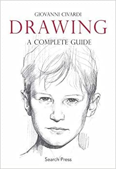 Drawing: A Complete Guide by Giovanni Civardi (2010-04-01)
