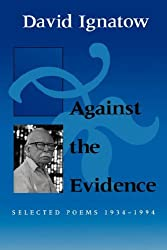 Against the Evidence: Selected Poems, 1934–1994 (Wesleyan Poetry Series)