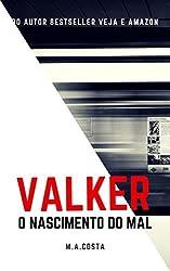 Valker: O Nascimento do Mal (Portuguese Edition)