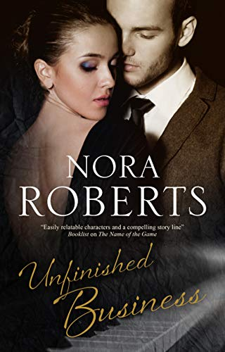 Book cover from Unfinished Business by Nora Roberts