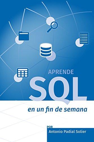 Aprende SQL en un fin de semana de Antonio Padial Solier