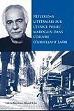 Réflexions Littéraires Sur L'espace Public Marocain Dans L'uvre D'Abdellatif Laâbi, Safoi Babana-Hampton, 1883479576