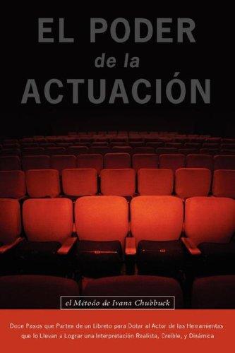 El Poder de la Actuacion. El Metodo de Ivana Chubbuck (Spanish Edition) [Ivana Chubbuck] (Tapa Blanda)